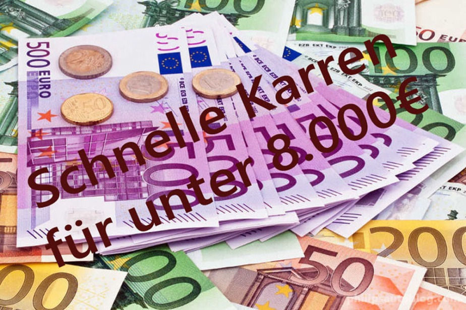 Einleitung – Schnelle Karren für unter8.000€