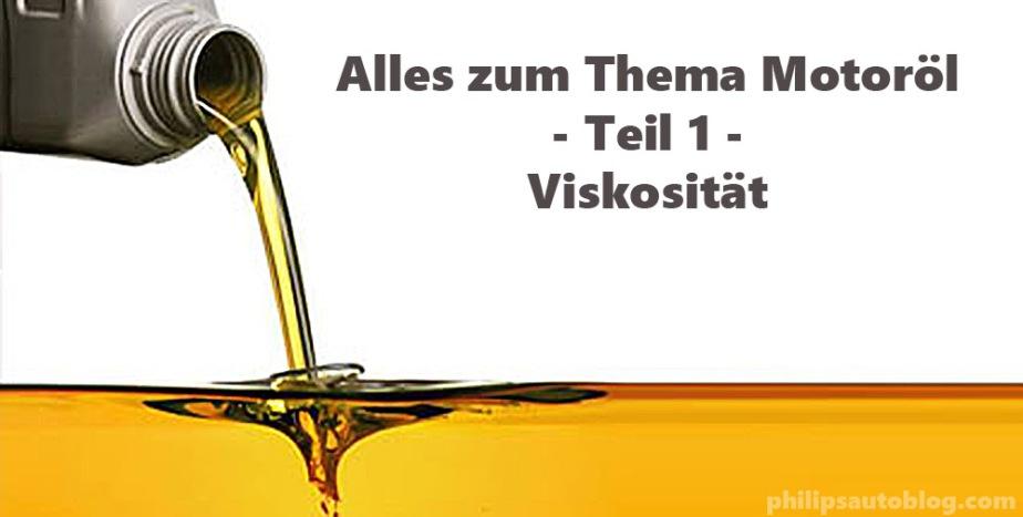 Alles zum Thema Motoröl – Teil 1 –Viskosität