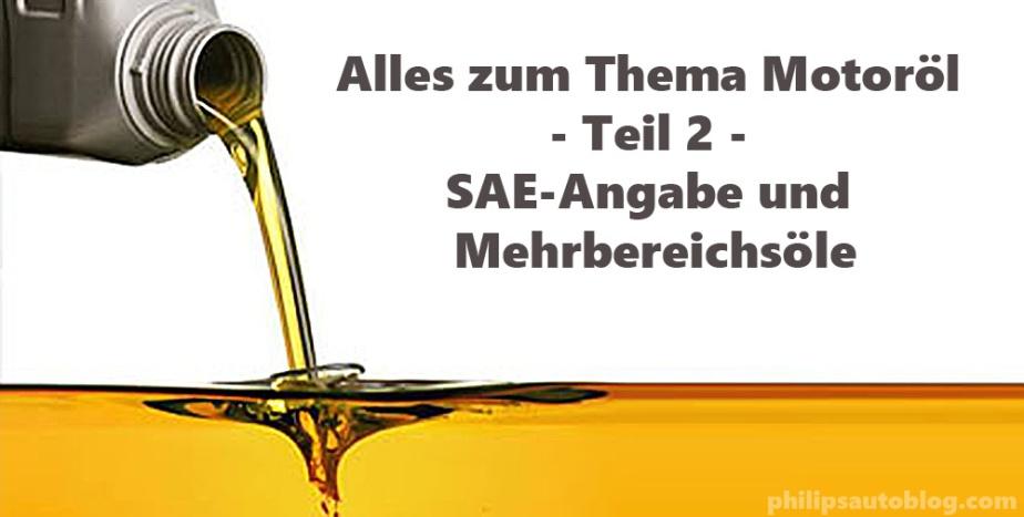 Alles zum Thema Motoröl – Teil 2 – SAE-Angabe undMehrbereichsöle