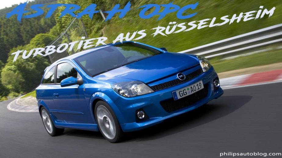 Opel Astra H OPC – Turbotier aus Rüsselsheim | Kaufberatung,Tuning