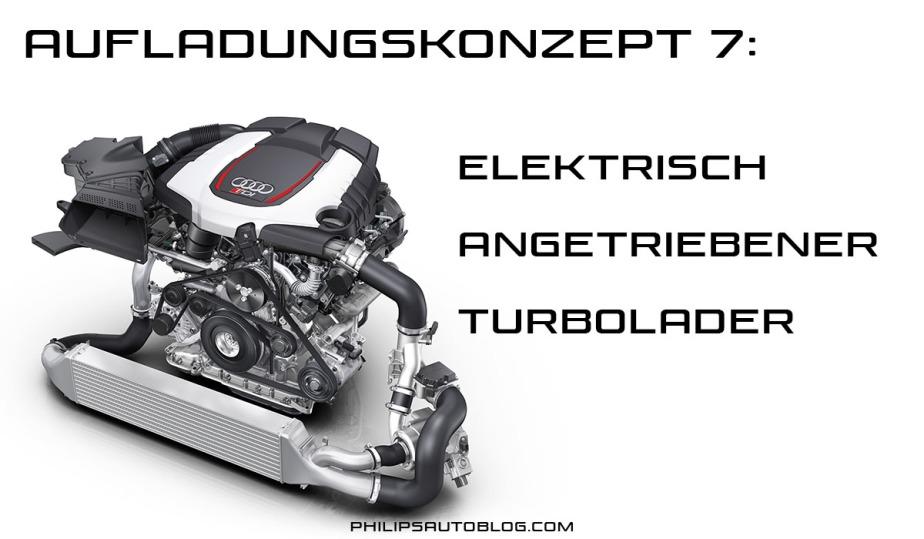 Aufladungskonzept 7: elektrisch angetriebenerTurbolader