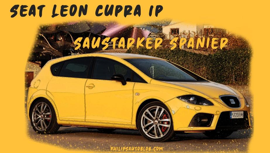 Seat Leon Cupra 1P – saustarker Spanier | Kaufberatung,Tuning